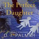 The Perfect Daughter: A Novel Audiobook
