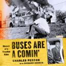 Buses Are a Comin': Memoir of a Freedom Rider Audiobook
