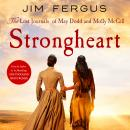 Strongheart: The Lost Journals of May Dodd and Molly McGill Audiobook