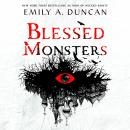 Blessed Monsters: A Novel Audiobook