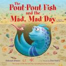The Pout-Pout Fish and the Mad, Mad Day Audiobook