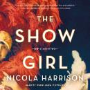 The Show Girl: A Novel Audiobook