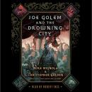 Joe Golem and the Drowning City: A Novel Audiobook