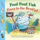 Pout-Pout Fish: Goes to the Dentist Audiobook