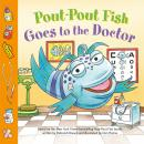 Pout-Pout Fish: Goes to the Doctor Audiobook