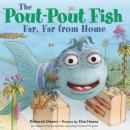 The Pout-Pout Fish, Far, Far from Home Audiobook