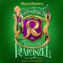 Grounded: The Adventures of Rapunzel (Tyme #1), Megan Morrison