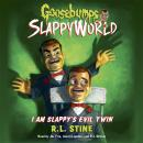 I Am Slappy's Evil Twin Audiobook