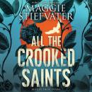 All the Crooked Saints Audiobook