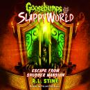 Goosebumps Slappyworld #5: Escape from Shudder Mansion Audiobook