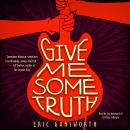 Give Me Some Truth Audiobook