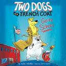 Two Dogs in a Trench Coat Go to School: Two Dogs in a Trench Coat, Book #1, Julie Falatko