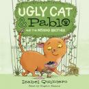 Ugly Cat & Pablo and the Missing Brother Audiobook