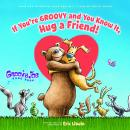 Groovy Joe: If You're Groovy and You Know It, Hug a Friend Audiobook