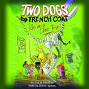 Two Dogs in a Trench Coat Go On a Class Trip Audiobook