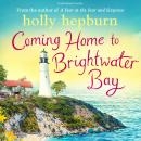 Coming Home to Brightwater Bay Audiobook