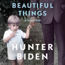 Beautiful Things: A Memoir Audiobook