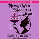 Newly Wed and Slightly Dead Audiobook