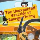 Unexpected Vacation of George Thring, Alastiar Puddick