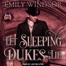 Let Sleeping Dukes Lie, Emily Windsor
