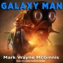 Galaxy Man Audiobook
