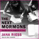 The Next Mormons: How Millennials Are Changing the LDS Church Audiobook