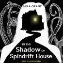 In the Shadow of Spindrift House, Mira Grant