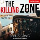 The Killing Zone, 2nd edition: How and Why Pilots Die Audiobook