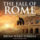 Fall of Rome: And the End of Civilization, Bryan Ward-Perkins