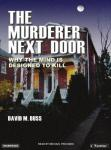Murderer Next Door: Why the Mind Is Designed to Kill, David M. Buss