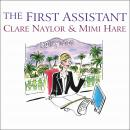 First Assistant: A Continuing Tale from Behind the Hollywood Curtain, Mimi Hare, Clare Naylor