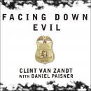 Facing Down Evil: Life on the Edge as an FBI Hostage Negotiator Audiobook