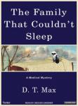Family That Couldn't Sleep: A Medical Mystery, D. T. Max