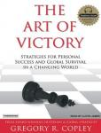 Art of Victory: Strategies for Success and Survival in a Changing World, Gregory R. Copley