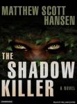 Shadowkiller: A Novel, Matthew Scott Hansen