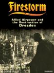 Firestorm: Allied Airpower and the Destruction of Dresden Audiobook