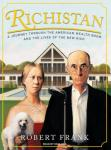 Richistan: A Journey Through the American Wealth Boom and the Lives of the New Rich, Robert Frank