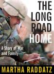 Long Road Home: A Story of War and Family, Martha Raddatz