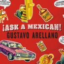 Ask a Mexican, Gustavo Arellano
