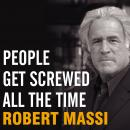 People Get Screwed All the Time: Protecting Yourself from Scams, Fraud, Identity Theft, Fine Print,  Audiobook