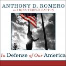 In Defense of Our America: The Fight for Civil Liberties in the Age of Terror, Dina Temple-Raston, Anthony D. Romero