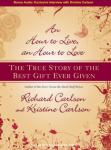 Hour to Live, an Hour to Love: The True Story of the Best Gift Ever Given, Kristine Carlson, Richard Carlson, Ph.D.