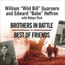 Brothers in Battle, Best of Friends: Two WWII Paratroopers from the Original Band of Brothers Tell Their Story, Edward