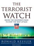 Terrorist Watch: Inside the Desperate Race to Stop the Next Attack, Ronald Kessler