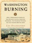 Washington Burning: How a Frenchman's Vision of Our Nation's Capital Survived Congress, the Founding Audiobook