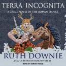 Terra Incognita: A Novel of the Roman Empire, Ruth Downie