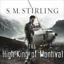 The High King of Montival: A Novel of the Change Audiobook