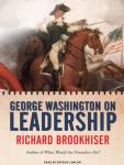 George Washington on Leadership, Richard Brookhiser