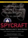 Spycraft: The Secret History of the CIA's Spytechs from Communism to Al-Qaeda, Henry Robert Schlesinger, H. Keith Melton, Robert Wallace