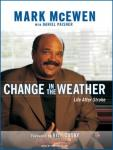Change in the Weather: Life After Stroke, Mark McEwen, Daniel Paisner
